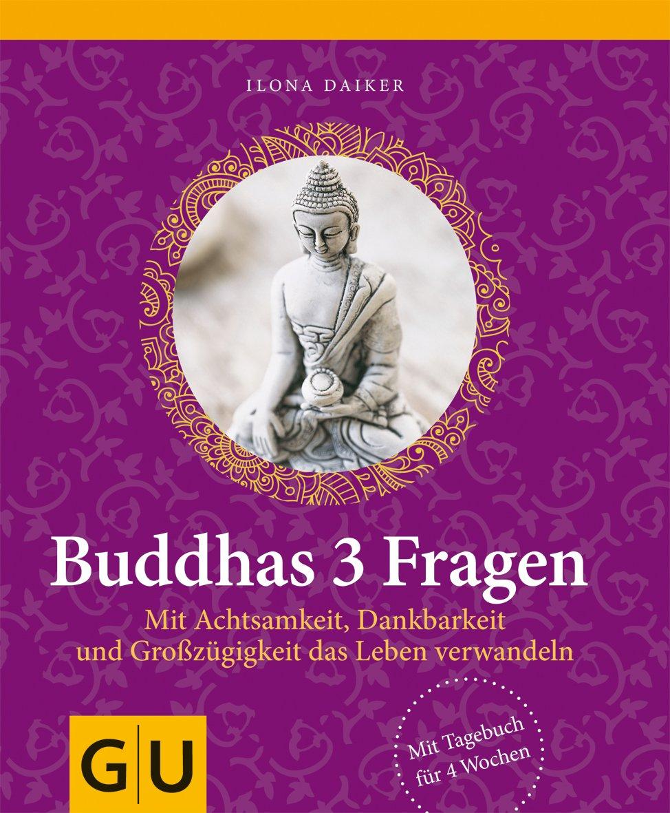 buddhas-3-fragen-mit-achtsamkeit-dankbarkeit-und-grosszgigkeit-das-leben-verwandeln