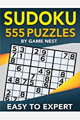 Sudoku 555 Puzzles Easy to Expert: Easy, Medium, Hard, Very Hard, and Expert Level Sudoku Puzzle Book For Adults (Puzzles & Games for Adults) Paperback