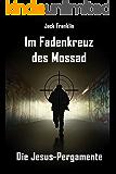Im Fadenkreuz des Mossad: Die Jesus-Pergamente