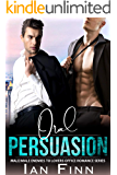 Oral Persuasion: Male/Male Enemies to Lovers Office Romance Series