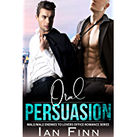 Oral Persuasion: Male/Male Enemies to Lovers Office Romance Series (English Edition)