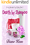 Death by Shampoo: A Very Fashionable Cozy Mystery Book 1