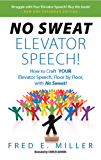 NO SWEAT Elevator Speech!: Expanded Edition (English Edition)