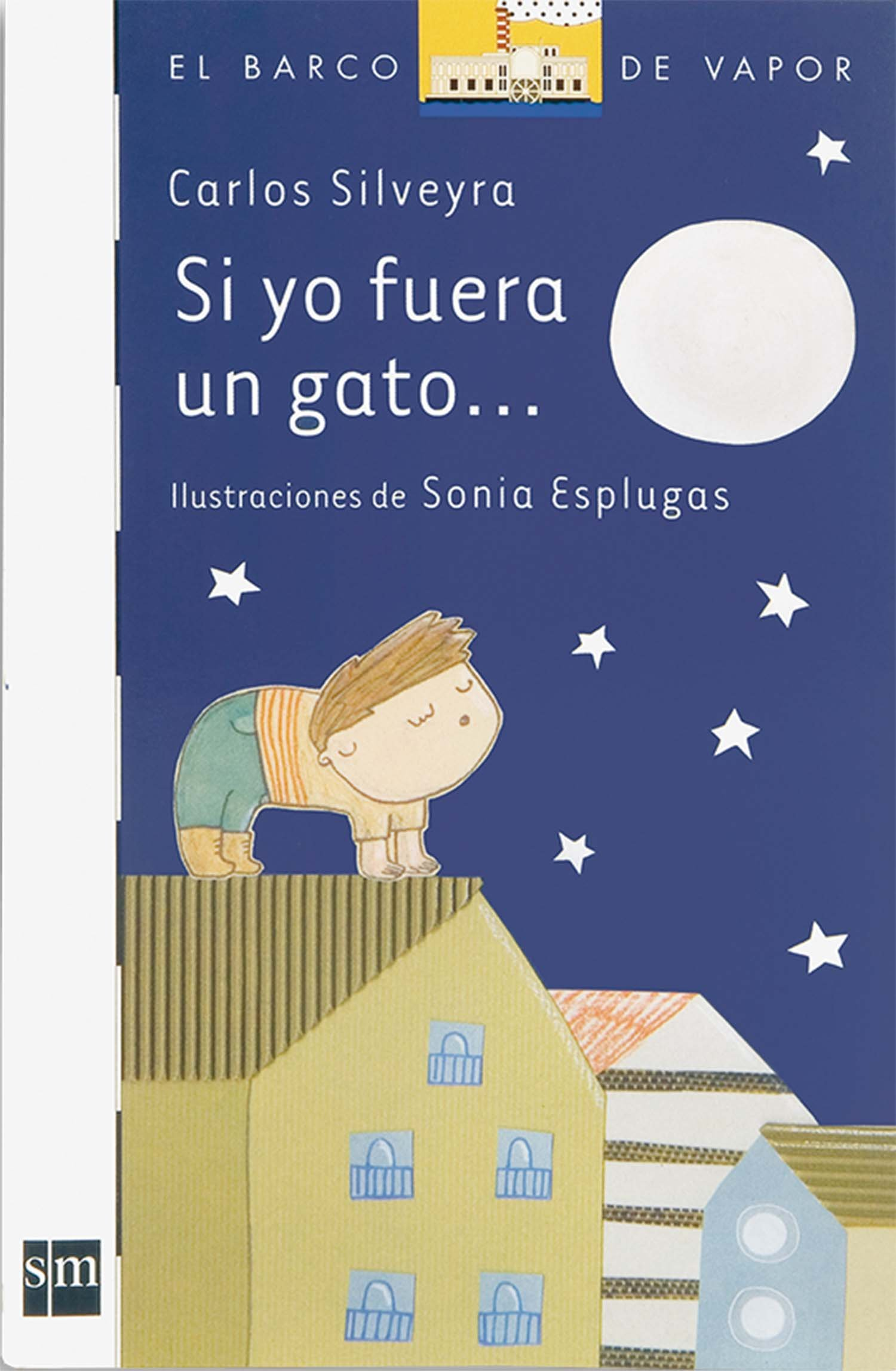 Si yo fuera gato / If I Were a Cat (El barco de vapor: serie blanca / The Steamboat: White Series) (Spanish Edition) (Spanish) Paperback – June 30, 2009