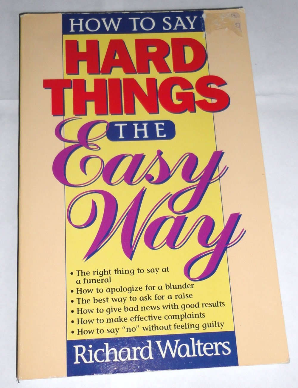 How To Say Hard Things The Easy Way: Richard P Walters: 9780849932724:  Amazon: Books