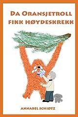 Da Oransjetroll fikk høydeskrekk (Trollfortellinger) (Volume 3) (Norwegian Edition) Paperback