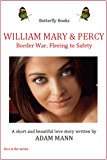 William Mary & Percy - Fleeing to Safety