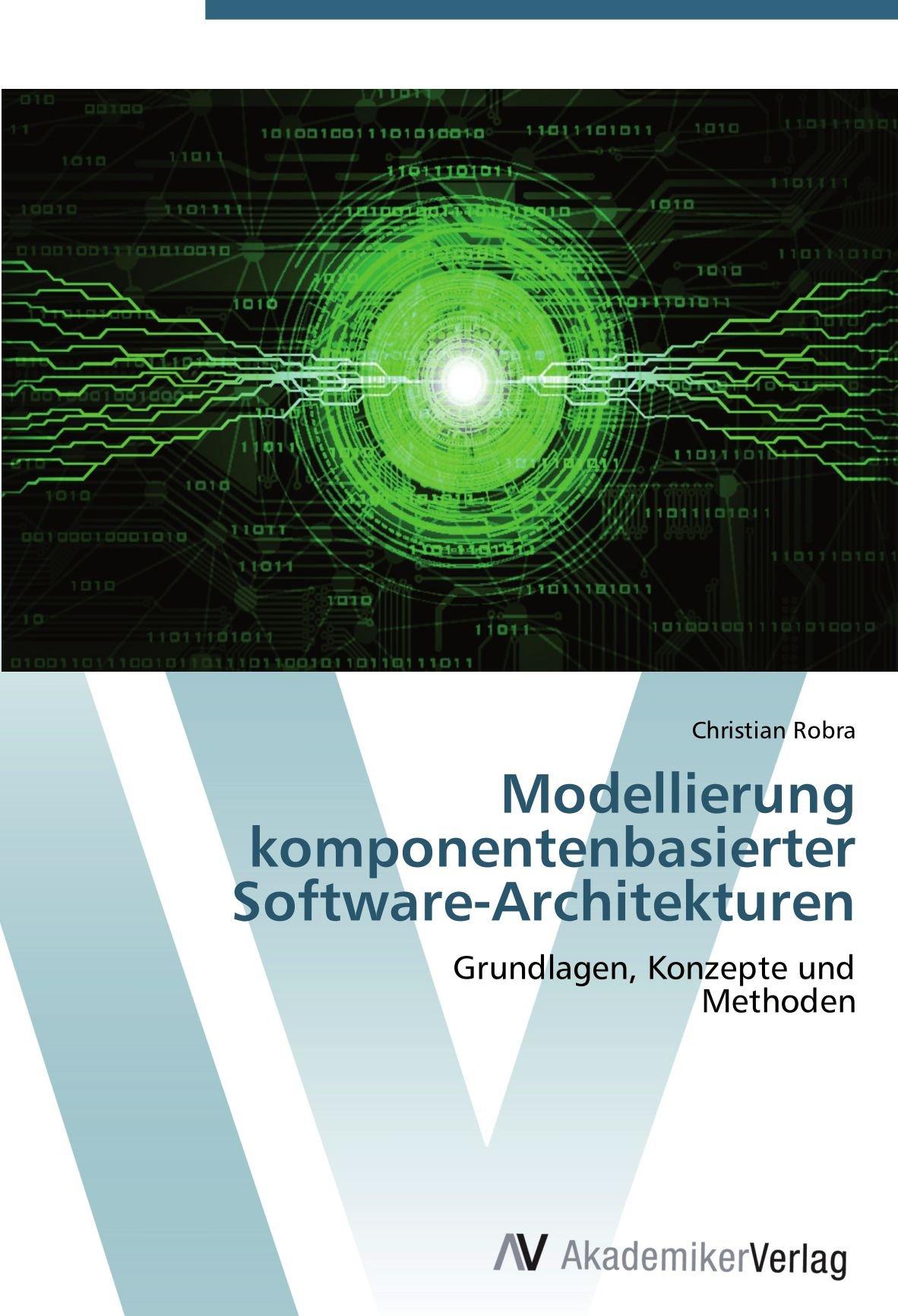 Modellierung komponentenbasierter Software-Architekturen: Grundlagen, Konzepte und  Methoden (German Edition) ebook