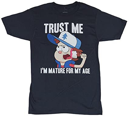 Gravity falls trust me i m mature for my age