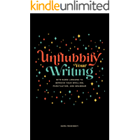 Unflubbify Your Writing: Bite-Sized Lessons to Improve Your Spelling, Punctuation, and Grammar