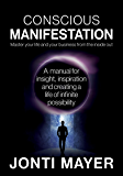 Conscious Manifestation: Master Your Life and Your Business From the Inside Out
