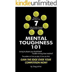 Mental Toughness 101: The Tennis Player's Guide To Being Mentally Tough!