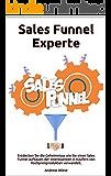 Sales Funnel Experte: Entdecken Sie die Geheimnisse wie Sie einen Sales Funnel aufbauen der Interessenten in Käufern von Hochpreisprodukten verwandelt.