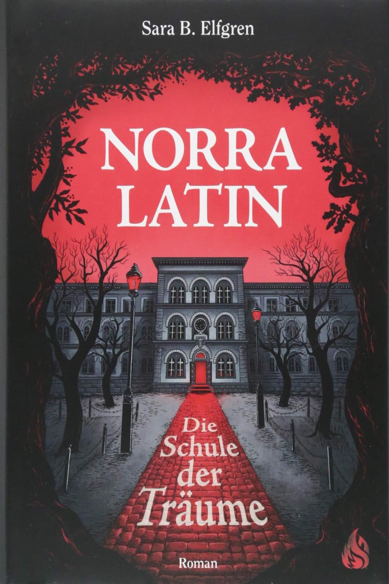 Norra Latin - Die Schule der Träume Gebundenes Buch – 31. August 2018 Sara B. Elfgren Katrin Frey Arctis Verlag 3038800171