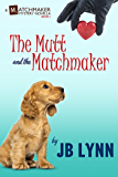 The Mutt and the Matchmaker: A Matchmaker Mystery Novella