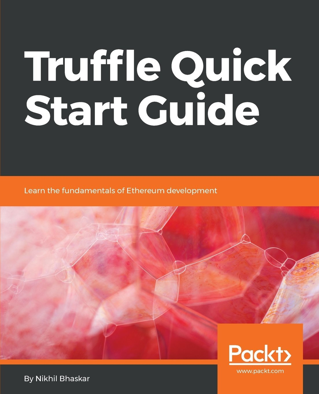 Download Truffle Quick Start Guide: Learn the fundamentals of Ethereum development ebook