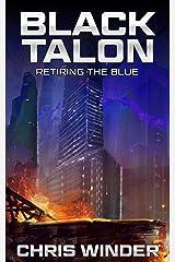 Retiring the Blue (Black Talon) Kindle Edition