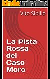 La Pista Rossa del Caso Moro (Aenigmata-Misteri di Storia Contemporanea Vol. 2)