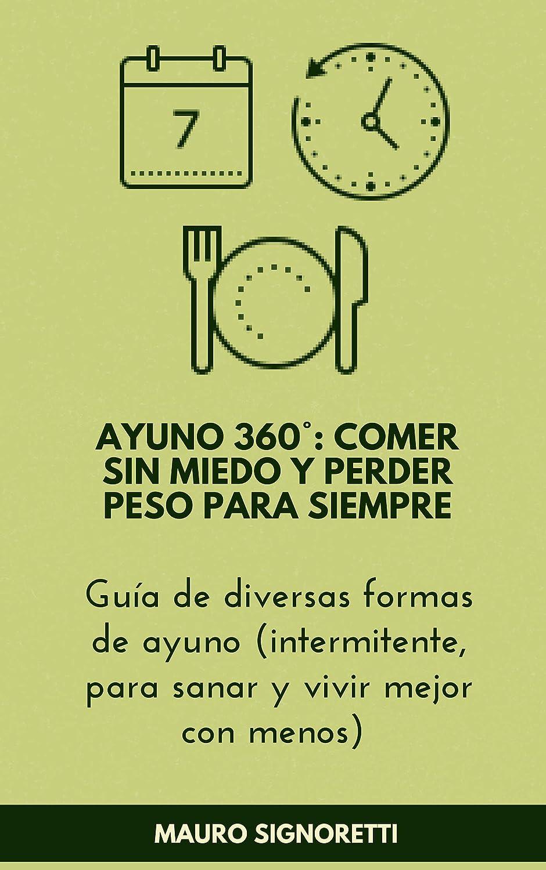 AYUNO 360° comer sin miedo y perder peso para siempre: Guía de ...