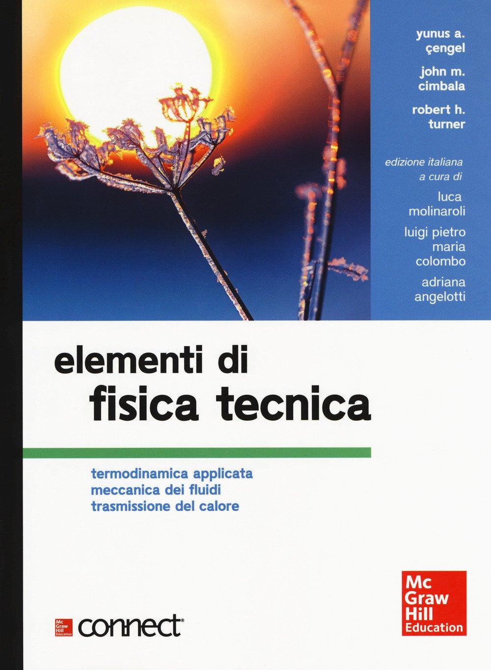Termodinamica applicata meccanica dei fluidi trasmissione del calore. Con  Contenuto digitale per download e accesso on line - Yunus A. Çengel, ...