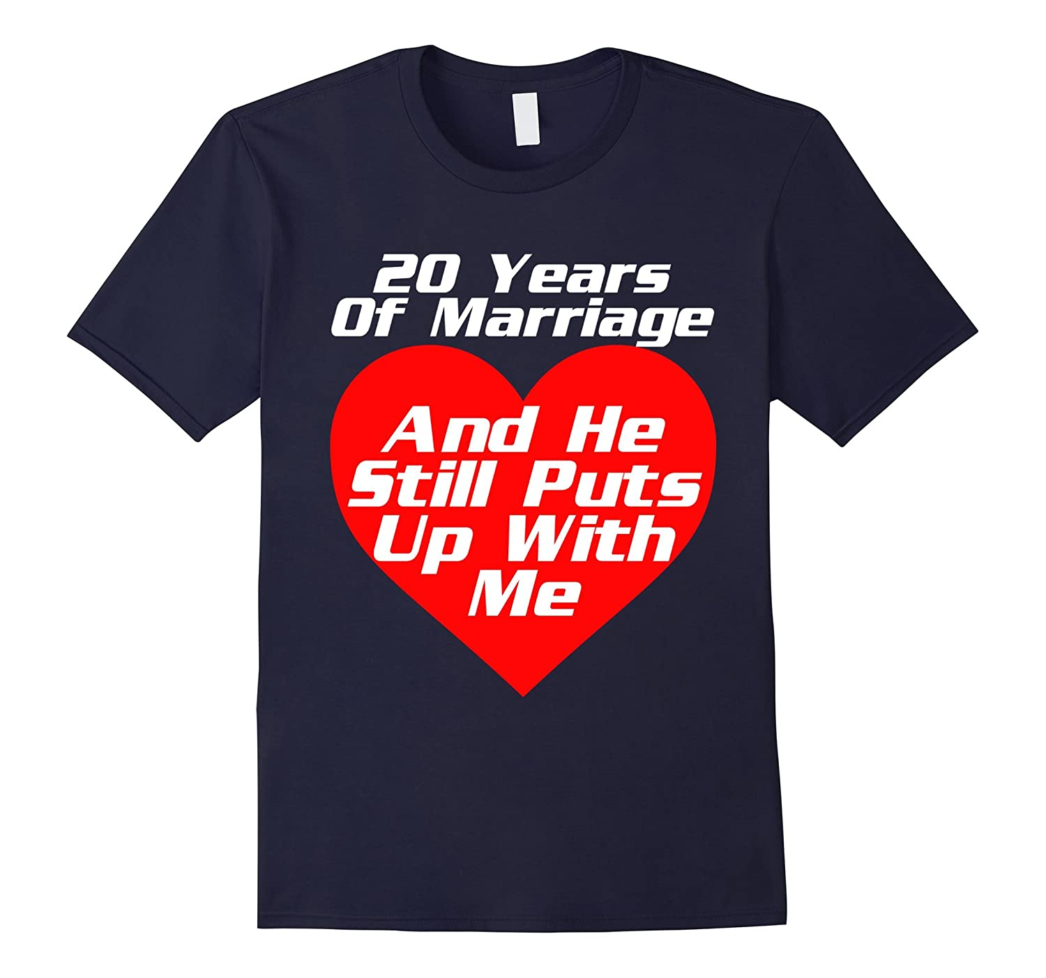 20 Years of Marriage He Still Puts Up With Me Tshirt Wedding-CD