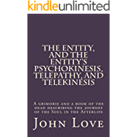 The Entity, and the Entity's Psychokinesis, Telepathy, and Telekinesis