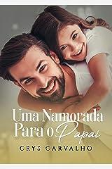 Uma namorada para o papai eBook Kindle