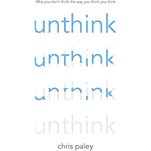 Unthink: And how to harness the power of your unconscious