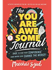 The You Are Awesome Journal: Dare to find your confidence (and maybe even change the world)