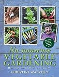 No-Nonsense Vegetable Gardening