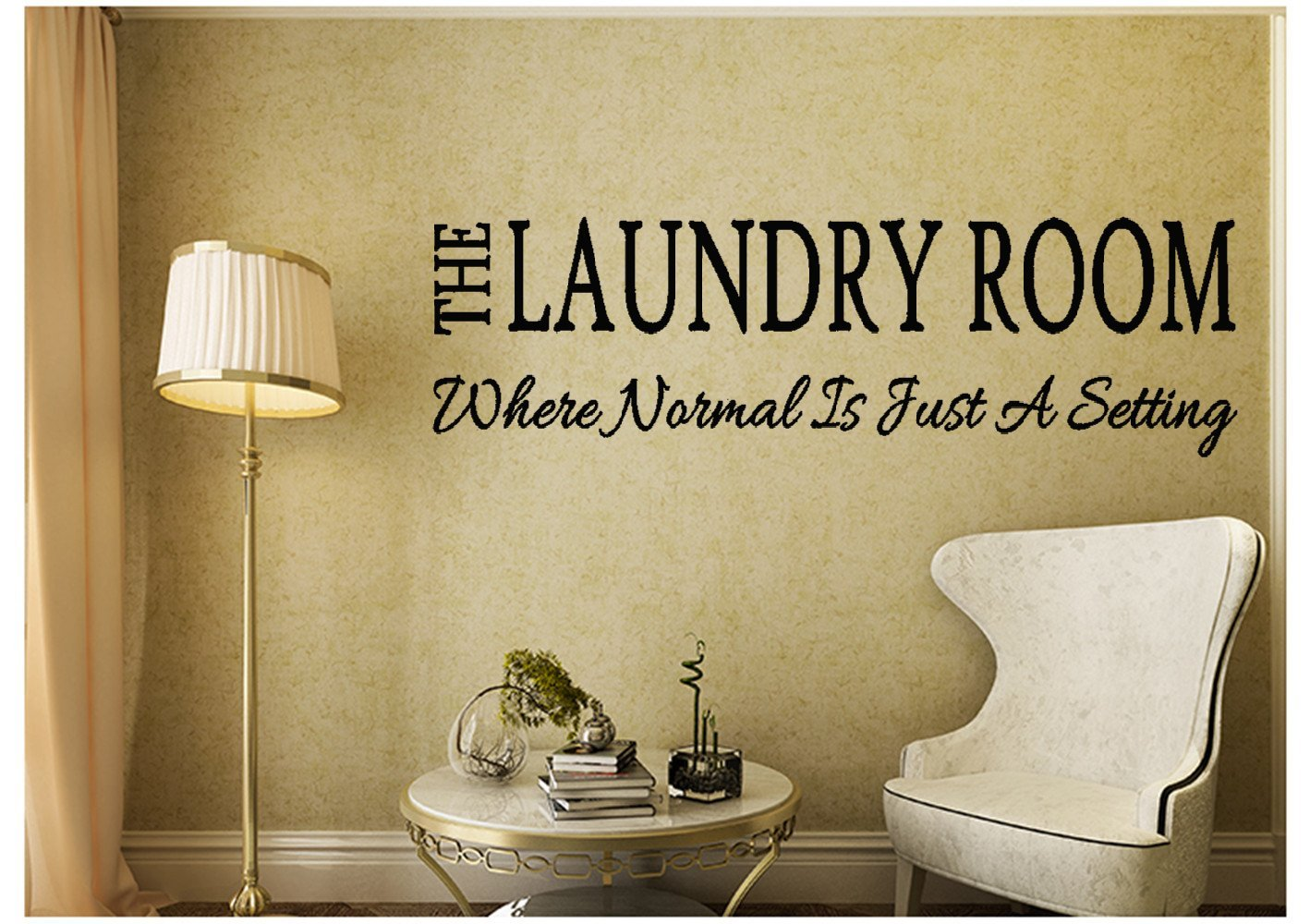 Amazon.com: 24x6 The Laundry Room Where Normal Is Just A Setting ...