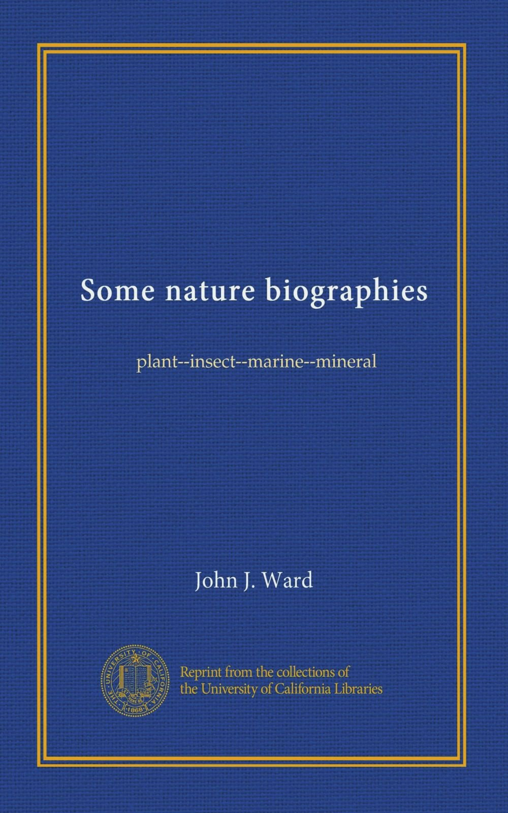 Download Some nature biographies: plant--insect--marine--mineral PDF