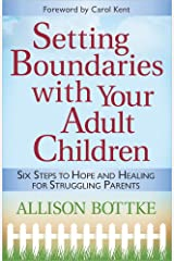 Setting Boundaries® with Your Adult Children: Six Steps to Hope and Healing for Struggling Parents Paperback
