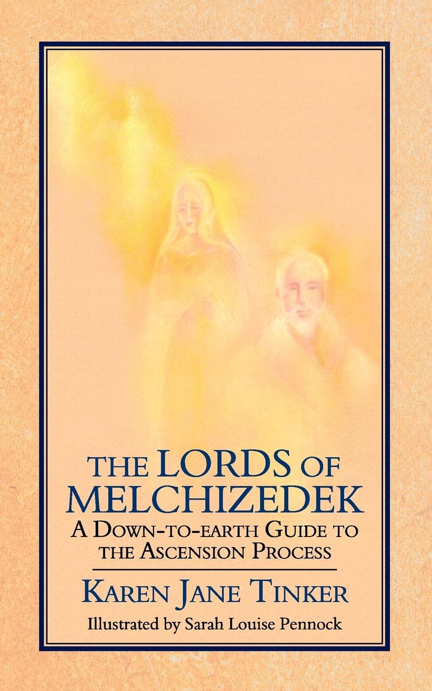 The Lords of Melchizedek: A Down-to-earth Guide to the Ascension Process pdf epub