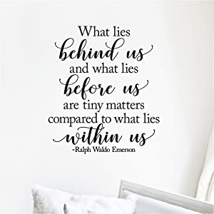 """What Lies Behind Us and What Lies Before Us are Tiny Matters Compared to What Lies Within Us Ralph Waldo Emerson Wall Decal Vinyl Lettering Decals Quote Sayings (19"""" H x 16.5"""" W, Black)"""