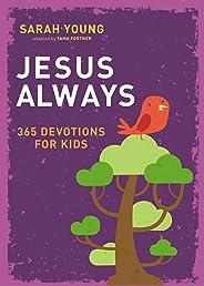 Jesus Always: 365 Devotions for Kids (Jesus Calling®)
