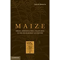 Maize: Origin, Domestication, and its Role in the Development of Culture