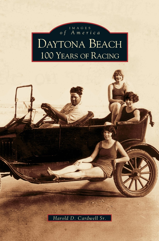 Read Online Daytona Beach: 100 Years of Racing pdf