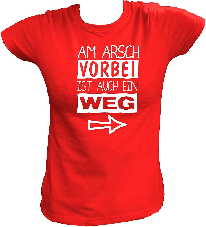 AM Arsch Vorbei IST Auch Ein Weg Funshirt Fun Spaß Kult Spruch Damen T-Shirt