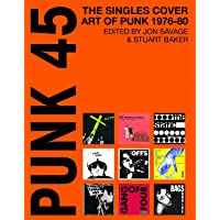 Punk 45: The Singles Cover Art of Punk 1976-80
