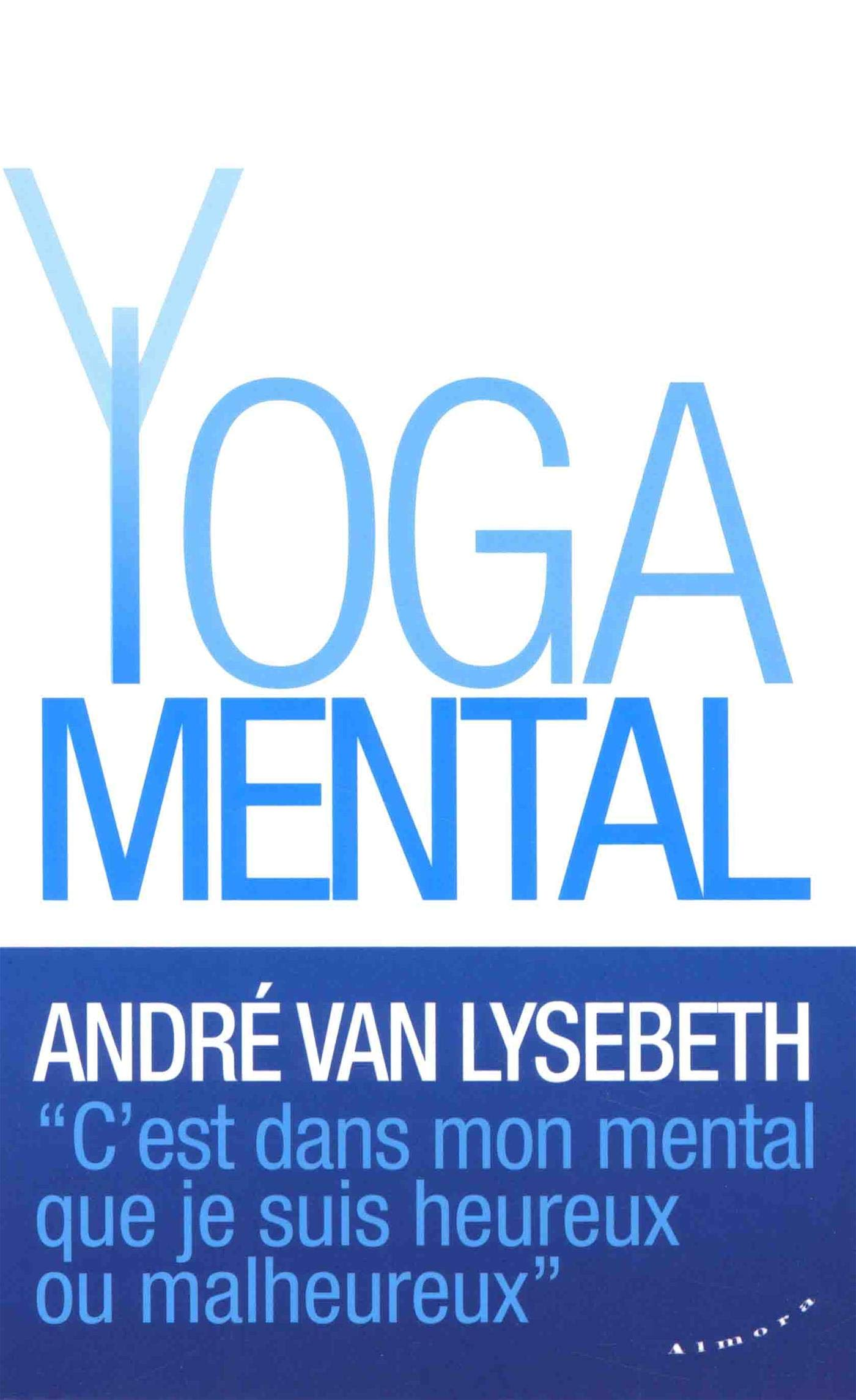Le yoga mental: Amazon.es: André Van Lysebeth, Wanda Vanni ...