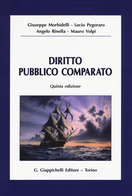 Diritto pubblico comparato Copertina flessibile – 21 gen 2016 Giuseppe Morbidelli Lucio Pegoraro Angelo Rinella Mauro Volpi