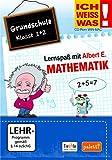 Ich weiss was!: Mathematik - Grundschule Klasse 1 + 2 - Lernspaß mit Albert E.
