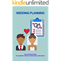 Wedding Planning: The Ultimate Guide To Planning Your Day Fabulously And Safely: Destination Wedding Planning Tips
