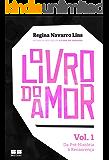 O Livro do Amor - vol. 1: Da Pré-História a Renascença