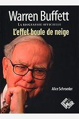 Warren buffett - la biographie officielle. l'effet boule de neige. Paperback