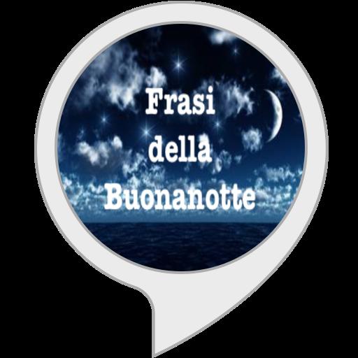 Buonanotte Frasi Online.Frasi Della Buona Notte Amazon It Alexa Skill