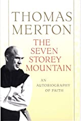 The Seven Storey Mountain Kindle Edition