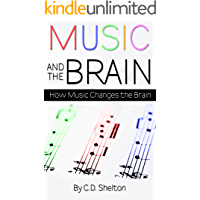 Music and the Brain: How Music Changes the Brain book cover