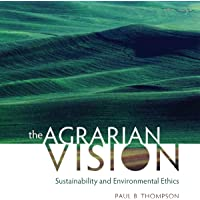 The Agrarian Vision: Sustainability and Environmental Ethics: Culture of the Land